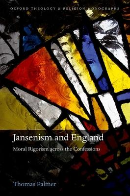 Jansenism and England: Moral Rigorism across the Confessions