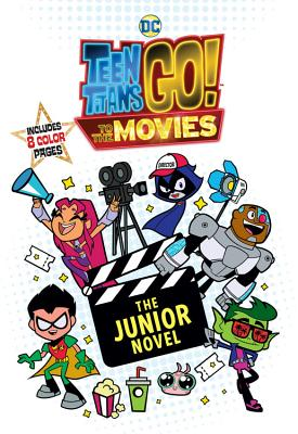 Teen Titans Go! to the Movies: The Junior Novel