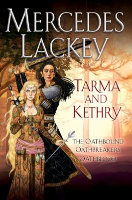 Tarma and Kethry: The Oathbound / Oathbreakers / Oathblood