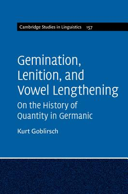 Gemination, Lenition, and Vowel Lengthening: On the History of Quantity in Germanic