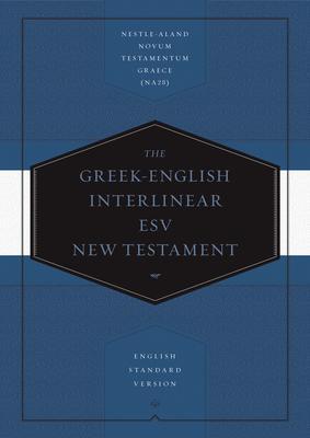 Holy Bible: Greek-english Interlinear English Standard Version New Testament: Nestle-aland Novum Testamentum Graece, Na28 and En
