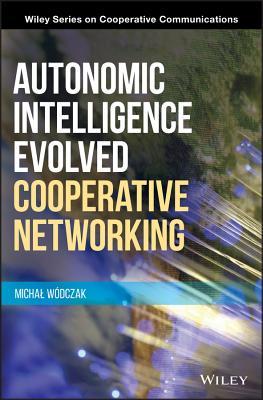 Autonomic Intelligence Evolved Cooperative Networking