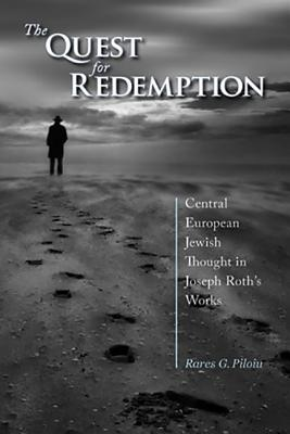 The Quest for Redemption: Central European Jewish Thought in Joseph Roth's Works