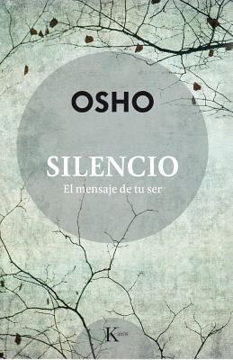 Silencio/ Silence: El Mensaje De Tu Ser/ The Message of Your Being