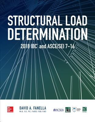 Structural Load Determination: 2018 Ibc and Asce/Sei 7-16