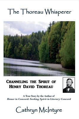 The Thoreau Whisperer: Channeling the Spirit of Henry David Thoreau