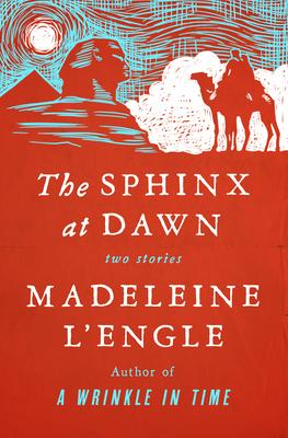The Sphinx at Dawn: Two Stories