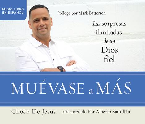 Muevase a mas / Move into More: Las sorpresas ilimitadas de un Dios fiel / The Limitless Surprises of a Faithful God