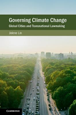 Governing Climate Change: Global Cities and Transnational Lawmaking