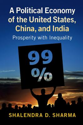 A Political Economy of the United States, China, and India: Prosperity with Inequality
