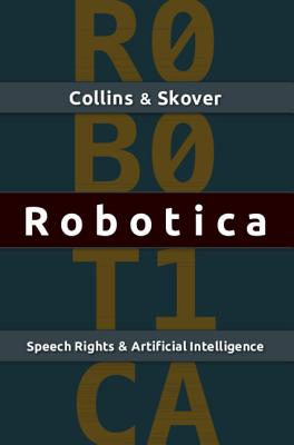 Robotica: Speech Rights and Artificial Intelligence