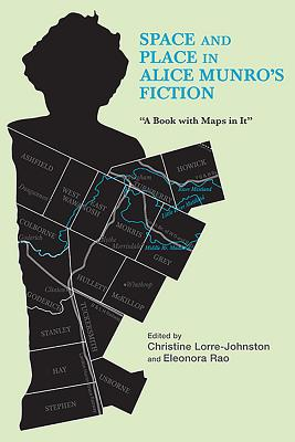 Space and Place in Alice Munro's Fiction: A Book With Maps in It