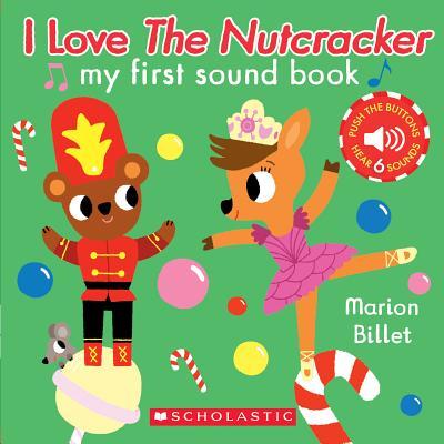 I Love the Nutcracker: My First Sound Book