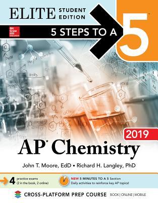 5 Steps to a 5 AP Chemistry, 2019: Elite Edition