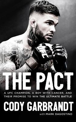 The Pact: A Ufc Champion, a Boy With Cancer, and Their Promise to Win the Ultimate Battle, Library Edition