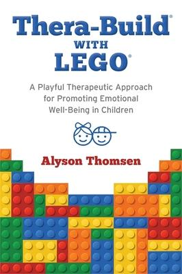 Thera-Build with Lego: A Playful Therapeutic Approach for Promoting Emotional Well-Being in Children