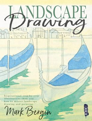 Landscape Drawing: Inspirational Step-by-step Illustrations Show You How to Master Landscape Drawing and Painting