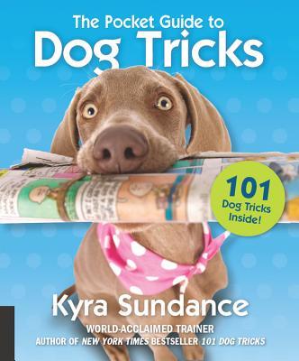 The Pocket Guide to Dog Tricks: 101 Dog Tricks Inside!