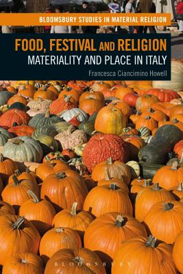 Food, Festival and Religion: Materiality and Place in Italy