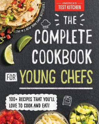 The Complete Cookbook for Young Chefs: The Complete Cookbook for Young Chefs