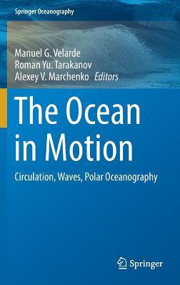 The Ocean in Motion: Circulation, Waves, Polar Oceanography