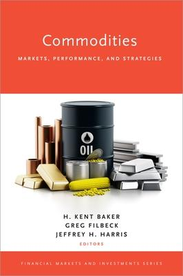 Commodities: Markets, Performance, and Strategies