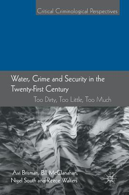 Water, Crime and Security in the Twenty-first Century: Too Dirty, Too Little, Too Much