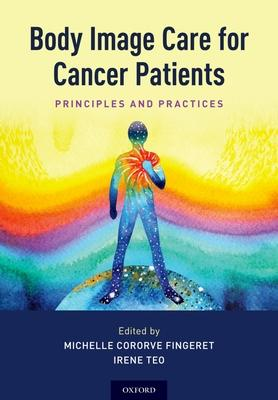 Body Image Care for Cancer Patients: Principles and Practice