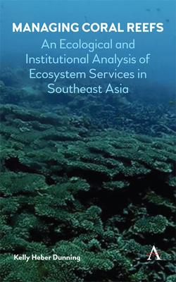 Managing Coral Reefs: An Ecological and Institutional Analysis of Ecosystem Services in Southeast Asia