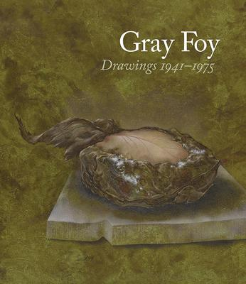 Gray Foy: Drawings 1941-1975