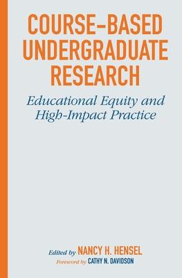 Course-Based Undergraduate Research: Educational Equity and High-Impact Practice