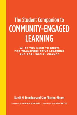 The Student Companion to Community-engaged Learning: What You Need to Know for Transformative Learning and Real Social Change
