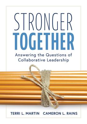 Stronger Together: Answering the Questions of Collaborative Leadership