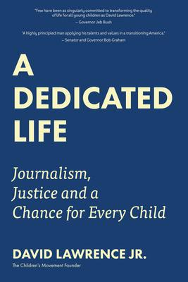 A Dedicated Life: Journalism, Justice, and a Chance for Every Child