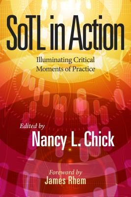 SoTL in Action: Illuminating Critical Moments of Practice