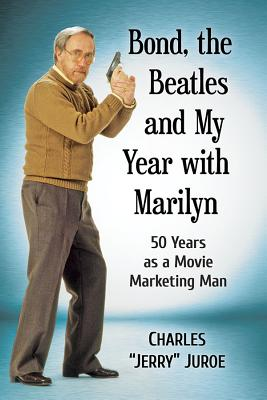 Bond, the Beatles and My Year With Marilyn: 50 Years As a Movie Marketing Man