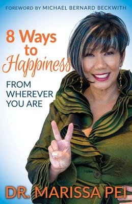 8 Ways to Happiness: From Wherever You Are