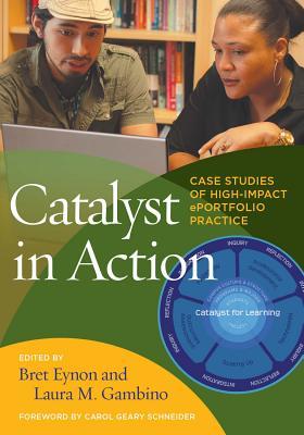 Catalyst in Action: Case Studies of High-Impact ePortfolio Practice