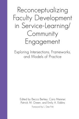 Reconceptualizing Faculty Development in Service-learning/Community Engagement: Exploring Intersections, Frameworks, and Models