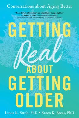 Getting Real About Getting Older: Conversations About Aging Better