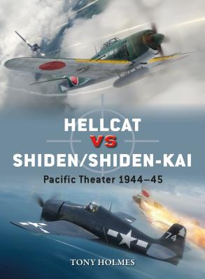 Hellcat Vs Shiden/Shiden-Kai: Pacific Theater 1944-45