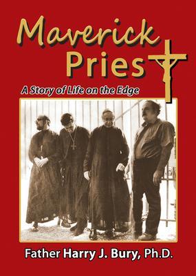 Maverick Priest: A Story of Life on the Edge