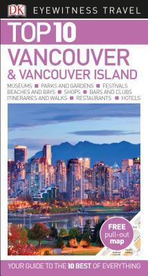DK Eyewitness Travel Top 10 Vancouver & Vancouver Island