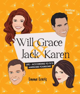 Will & Grace & Jack & Karen: Life-According to Tv's Awesome Foursome