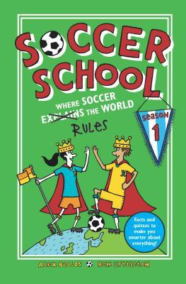 Soccer School: Where Soccer Explains the World