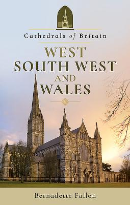 Cathedrals of Britain: West, South West and Wales
