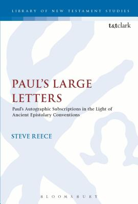 Paul's Large Letters: Paul's Autographic Subscription in the Light of Ancient Epistolary Conventions