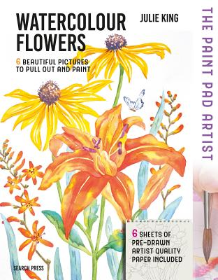 Watercolour Flowers: 6 Beautiful Pictures to Pull Out and Paint