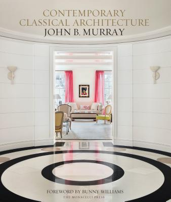 Classical Contemporary Architecture: John B. Murray