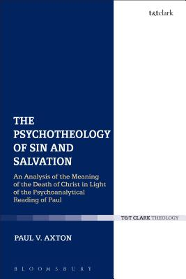 The Psychotheology of Sin and Salvation: An Analysis of the Meaning of the Death of Christ in Light of the Psychoanalytical Read